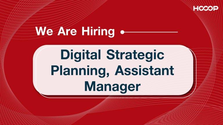 Digital Strategic Planning, Assistant Manager